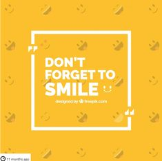 "Motivational phrase ""do not forget to smile"" , Free Quotes, Funny Quotes, Banners, Yellow Quotes, Graphic Design Quotes, Dont Forget To Smile, Don't Forget, Philosophical Quotes, Quote Template"