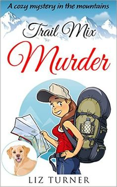 Trail Mix Murder : A Cozy Mystery in the Mountains (Book par Turner, Liz Cozy Mysteries, Best Mysteries, I Love Books, Good Books, Books To Read, My Books, Mystery Novels, Mystery Thriller, Fantasy Authors