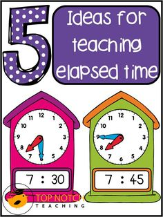 5 ideas to help your students develop the basic ideas and skills associated with measuring elapsed time. Fourth Grade Math, 3rd Grade Classroom, Math Classroom, Math Strategies, Math Resources, Math Activities, Math Games, Teaching Time, Student Teaching