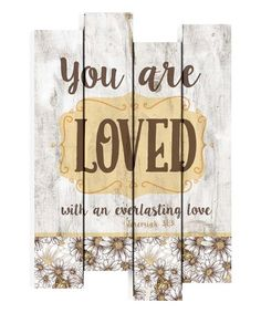 This 'You Are Loved' Wall Art by P. Graham Dunn is perfect! #zulilyfinds