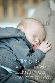 Life of the Wife: Twelve Things To Remember When Looking at Your Post Partum Body
