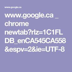 www.google.ca _ chrome newtab?rlz=1C1FLDB_enCA545CA558&espv=2&ie=UTF-8