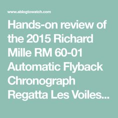 Hands-on review of the 2015 Richard Mille RM 60-01 Automatic Flyback Chronograph Regatta Les Voiles de St. Barth at the Caribbean boat race.