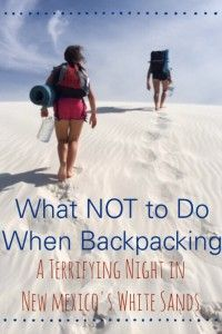 Read about What NOT to do when hiking with kids in New Mexico's White Sands. We made it out safe and sound but it was the scariest night of my life!