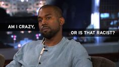 Kanye West Knows You Think He Sounded Nuts on Kimmel
