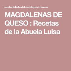 MAGDALENAS DE QUESO : Recetas de la Abuela Luisa