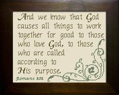 Cross Stitch Bible Verse Romans And we know that God causes everything to work together for the good of those who love God and are called according to his purpose for them. Cross Stitch Designs, Cross Stitch Patterns, Bible Quotes, Bible Verses, Sewing Machine Repair, Romans 8 28, All Things Work Together, Cross Stitch Finishing, Spiritual Guidance