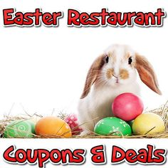 Easter Restaurant deals and Coupons 2016 - http://couponsdowork.com/restaurant-coupons/easter-2016-restaurant-promotions/