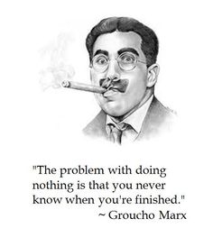 Groucho Marx on Doing Nothing Wisdom Quotes, Words Quotes, Wise Words, Quotes To Live By, Me Quotes, Funny Quotes, Sayings, Quotable Quotes, Great Quotes