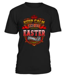 Keep Calm - let EASTER handle it  #gift #idea #shirt #image #funny #campingshirt #new