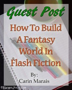 Guest Post: How To Build a Fantasy World in Flash Fiction by Carin Marais Short Stories To Read, Fantasy Short Stories, Writing Fantasy, Fantasy Fiction, Teaching High Schools, Flash Fiction Stories, Fiction Writing Prompts, Creative Writing Tips, Ap English