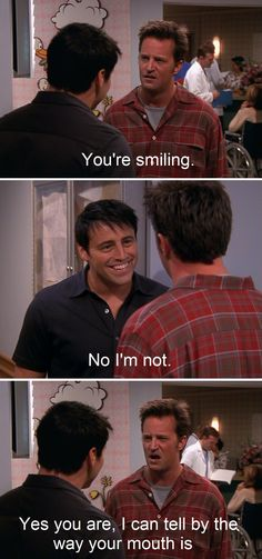 Chandler Joey. You're smiling. No I'm not. Yes you are, I can tell by the way your mouth is.