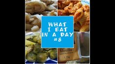 What I eat in a day #8