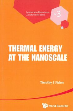 Thermal energy at the nanoscale / Timothy S. Fisher