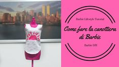 Come fare la canottiera di Barbie - Barbie DIY