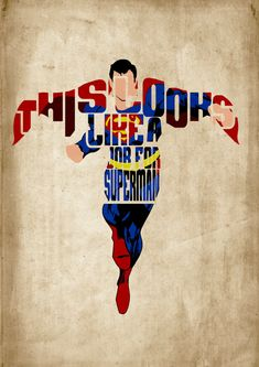 This looks like a job for Superman! Superman Poster - Minimalist Typography Poster Print Size 11 X Printed on Textured Typography Images, Typography Inspiration, Typography Poster, Graphic Design Typography, Superman Poster, Comic Poster, Comic Art, Comic Books, Superman Superman