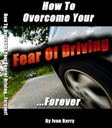 Learn How To Conquer Your Fear Of Driving & Become A Relaxed Confident Driver.