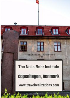 Visiting The Neils Bohr Institute in Copenhagen that explores the fundamental truths of nature through its research topped our priority list.