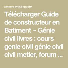 Télécharger Guide de constructeur en Batiment ~ Génie civil livres : cours genie civil génie civil  civil metier,  forum genie civil