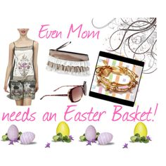 Mom's Easter Basket, created by jennifer-johnson-bianco on Polyvore