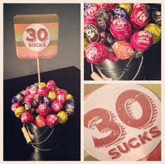 30th Birthday Gift, 30 Sucks, Centerpiece Idea.... totally doing this for Chris' 30th this year. Time to start planning another party :) :)