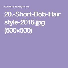 20.-Short-Bob-Hairstyle-2016.jpg (500×500)