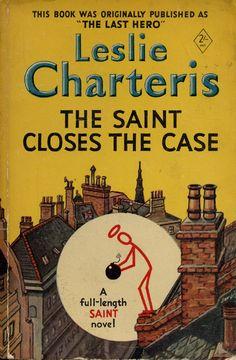 Leslie Charteris - The Saint Closes the Case, Hodder & Stoughton, first as Paperback 1951 I Love Books, Great Books, This Book, Pulp Fiction Comics, Detective, Paperback Writer, Cartoon Books, Mystery Novels, Book Images