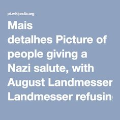 Mais detalhes Picture of people giving a Nazi salute, with August Landmesser refusing to do so. Desconhecido - http://www.arastiralim.net/cesaret-eylemi.html Domínio público File:August-Landmesser-Almanya-1936.jpg Criação: 13 de junho de 1936 Sobre   Discussão   Ajuda