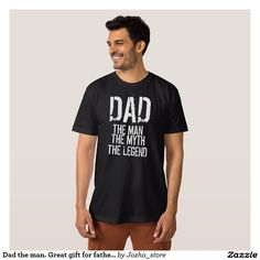 3bca5c2e1 Dad the man. Great gift for father's day T-shirt Galaxy Design, Gifts