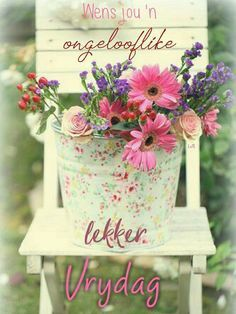 Friday Wishes, Happy Friday, Morning Greetings Quotes, Morning Quotes, Lekker Dag, Goeie Nag, Goeie More, Afrikaans Quotes, Happy Birthday Pictures