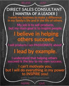 Can I really be successful as a Direct Sales Consultant? Become a great Leader. A Mantra to live by as a Direct Sales Consultant and Leader.