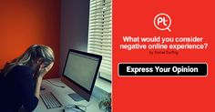 What would you consider negative online ‪#‎socialmedia‬? ‪#‎ExpressYourOpinion‬ ‪#‎Posticker‬