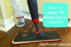 Check out this EASY DIY Wood Floor Cleaner! This is an All-Natural Wood Floor Cleaner to save you time and money!