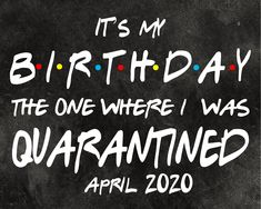 Excited to share this item from my shop: Quarantined Birthday Sign Friends Theme Happy Birthday Chalkboard, Happy Birthday Posters, Happy Birthday Signs, 31st Birthday, Birthday Woman, Friend Birthday, Birthday Quotes, Diy Birthday Poster, Birthday Greetings