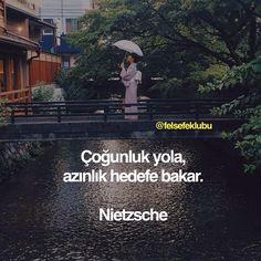 Çoğunluk yola, azınlık hedefe bakar. - Nietzsche #sözler #anlamlısözler #güzelsözler #manalısözler #özlüsözler #alıntı #alıntılar #alıntıdır #alıntısözler