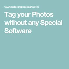 Tag your Photos without any Special Software