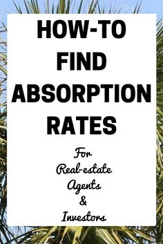 How to find absorption rates for Real Estate Agents and Investors