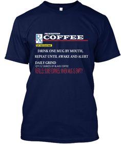 Prescription Coffee | Teespring