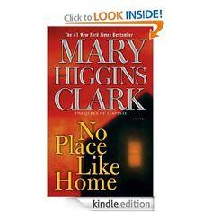 Amazon.com: No Place Like Home: A Novel eBook: Mary Higgins Clark: Kindle Store