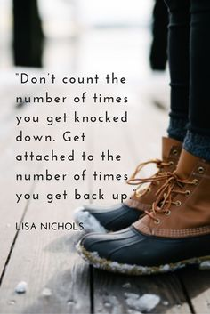 """""""Don't count the number of times you get knocked down. Get attached to the number of times you get back up."""" - Lisa Nichols on the School of Greatness podcast Positive Affirmations, Positive Quotes, Motivational Quotes, Inspirational Quotes, Funny Quotes, Great Quotes, Quotes To Live By, Life Quotes, Cool Words"""