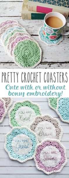 "Embroidered Crochet Coasters - free pattern with inspirational sayings on each one ""You are...kind, great, strong, brave"""
