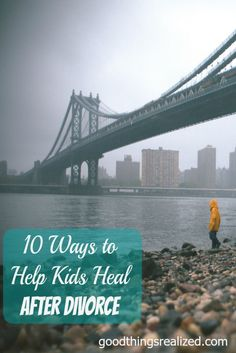 10 Ideas from a mom who's been there. Divorce is a terrible thing to go through for the whole family, but one that can give you an opportunity to teach your children how to deal with painful, life changing situations. Here's some tips on how we made it through this time together. Remember, this does not have to define you or your kids and life does get better!