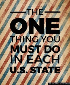 The one thing you HAVE to do in each U.S. state!