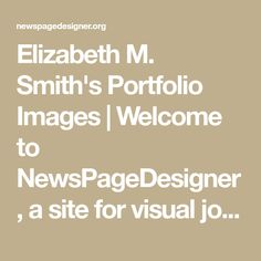 Elizabeth M. Smith's Portfolio Images | Welcome to NewsPageDesigner, a site for visual journalists to share ideas and post newspaper and magazine designs, grap…