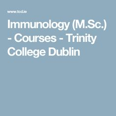 Immunology (M. Masters Courses, Trinity College Dublin