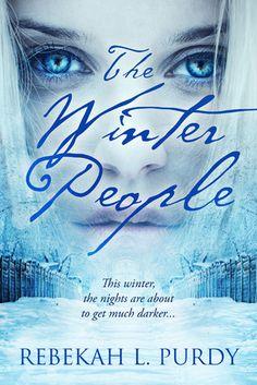 The Winter People by Rebekah L. Purdy | Publisher: Entangled - Teen | Publication Date: July 1, 2014 | http://rebekahlpurdy.wordpress.com | #YA #Fantasy