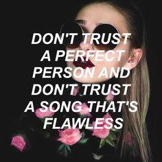 Døn't trust a perfect persøn and døn't trust a søng that's flawless - Twenty Øne Piløts