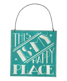 Look at this Blue 'This is My Happy Place' Sign on #zulily today!