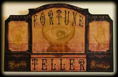 Fortune teller sign, I want this.Tarot readers are fortune tellers :) mimi Gypsy Fortune Teller, Steampunk, Gypsy Life, Gypsy Soul, Vintage Circus, Vintage Carnival, Vintage Gypsy, Vintage Music, Fortune Telling