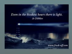 There is always light - even in darkness!